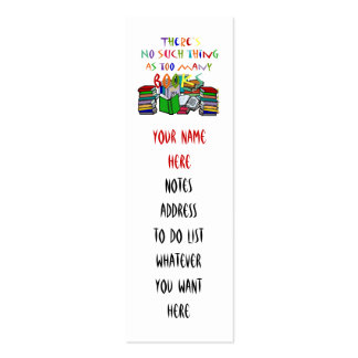 No such thing as too many books Bookmark Pack Of Skinny Business Cards