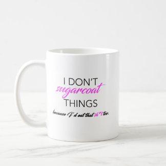 No Sugarcoating Coffee Mug