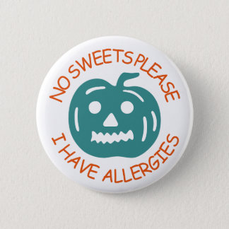 No Sweets Please, I Have Allergies 6 Cm Round Badge