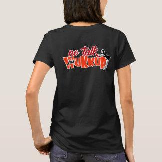 No Talk-Jus' Wukkup T-Shirt