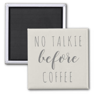 No talkie before coffee farmhouse magnet