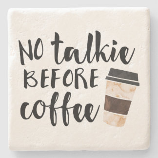 No Talkie Before Coffee Funny Stone Beverage Coaster