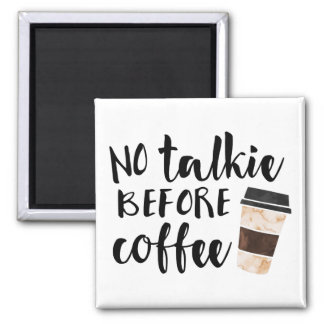 No Talkie Before Coffee Humor Magnet