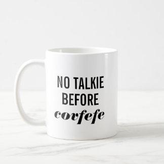 No Talkie Before Covfefe Coffee Mug