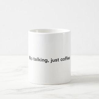 """""""No, talking, just coffee""""  Coffee Mug"""