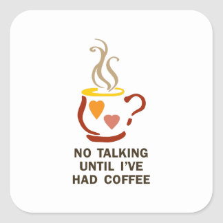 NO TALKING UNTIL COFFEE SQUARE STICKERS
