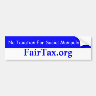 No Taxation For Social Manipulation Bumper Sticker