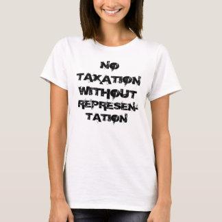NO , TAXATION , WITHOUT ,  REPRESEN-TATION T-Shirt