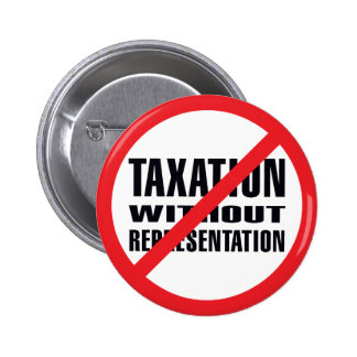 No Taxation without Representation 6 Cm Round Badge