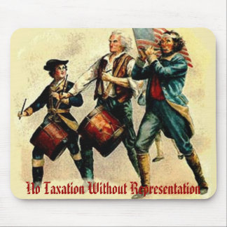 No Taxation Without Representation Mouse Pad