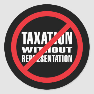 No Taxation without Representation Classic Round Sticker