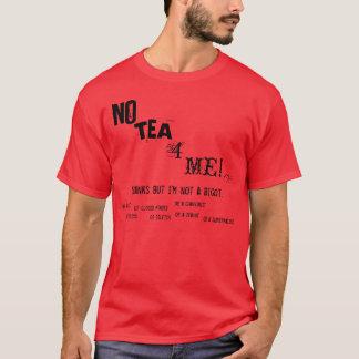 No Tea 4 Me! T-Shirt