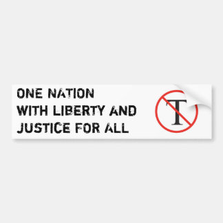 No Tea Party - One Nation Bumper Sticker