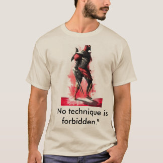 """No technique is forbidden."" Zed T-Shirt"