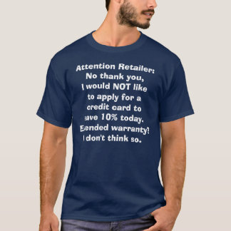 No thank you to credit cards and unwanted help! T-Shirt