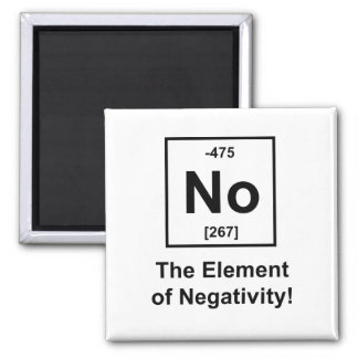 No, The Element of Negativity Square Magnet