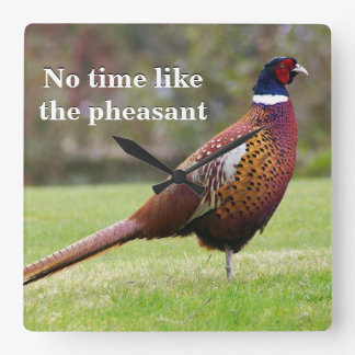 No time like the pheasant square wall clock
