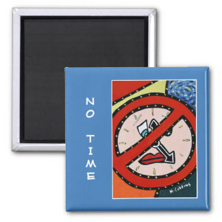 No Time  -  Time Pieces Magnet