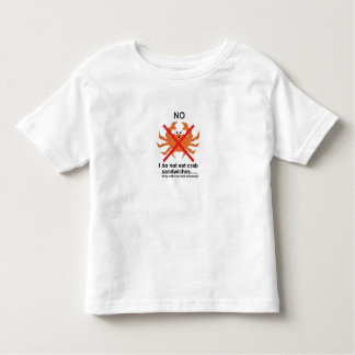 No to crab sandwiches toddler T-Shirt