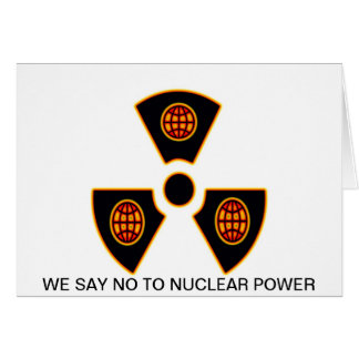 """""""No To Nuclear""""* Greeting Cards"""
