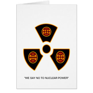 """""""No To Nuclear""""* Greeting Card"""