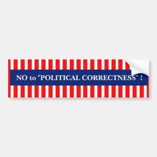 """""""NO to POLITICAL CORRECTNESS"""" bumpersticker Car Bumper Sticker"""
