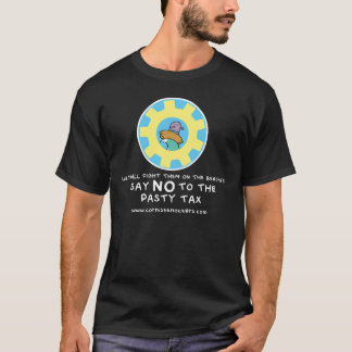 NO to the PASTY TAX shirt