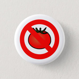 NO Tomatoes Button