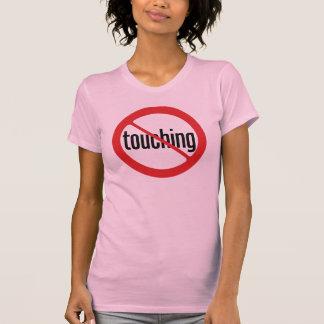 No Touching T Shirts