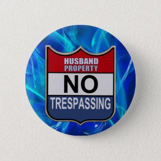 NO TRESPASSING - HUSBAND 6 CM ROUND BADGE