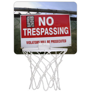 NO TRESPASSING Sign and ... Mini Basketball Hoop
