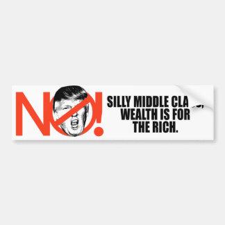 No Trump - Wealth is for the rich - Bumper Sticker