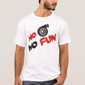 No turbo No FUN T-Shirt