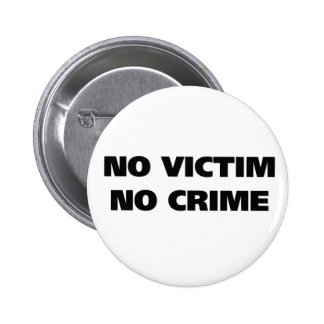No Victim No Crime Button
