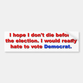 No vote for Dem Bumper Sticker