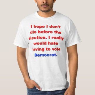 No vote for Dems. Tee Shirt