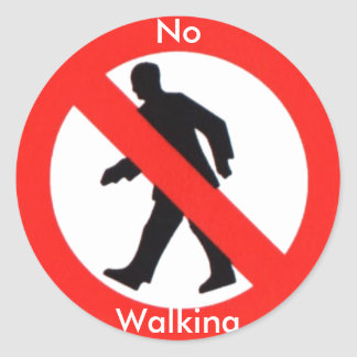 No Walking. Classic Round Sticker