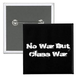 """""""No War But Class War"""" button"""