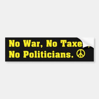 No War Taxes or Politicans Peace Bumper Sticker