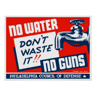 No Water No Guns -- WPA Poster