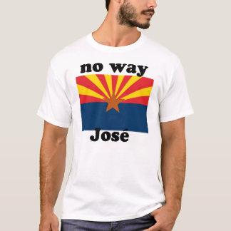 no way Jose!  Arizona T-Shirt