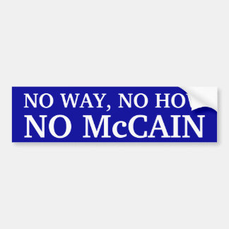 NO WAY, NO HOW, NO McCAIN Bumper Sticker