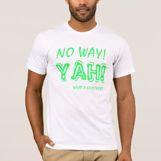 NO WAY, YAH, TURBULANCE SHOCKER T-Shirt