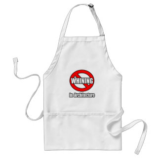 No Whining In Architecture Apron