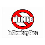 No Whining In Chemistry Class Postcards