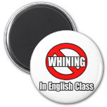 No Whining In English Class Fridge Magnet