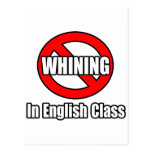 No Whining In English Class Post Cards