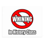 No Whining In History Class Postcards