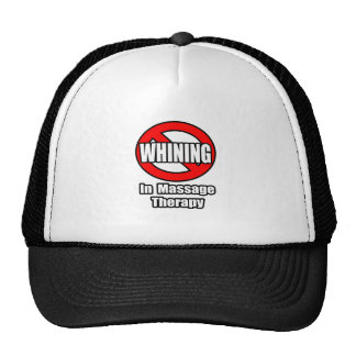 No Whining In Massage Therapy Hats