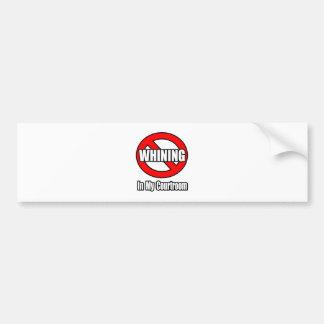 No Whining In My Courtroom Bumper Sticker
